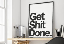 get shit done, get shit done poster, productivity poster, desk inspiration