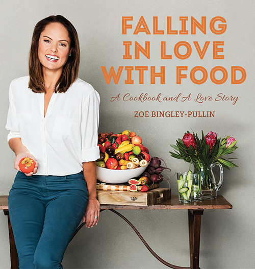 falling in love with food, zoe bingley-pullin, zoe bingley-pullin cookbook,