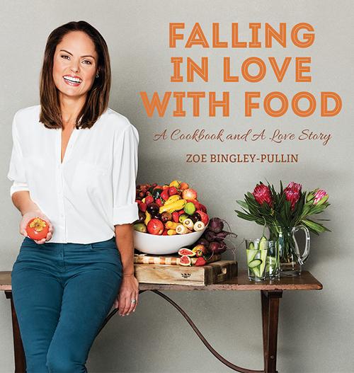 falling in love with food, zoe bingley-pullin, zoe bingley-pullin cookbook,