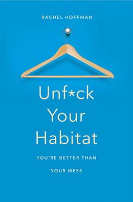 unf*ck your habitat, rachel hoffman, tidying,