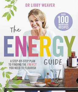 The Energy Guide by Dr Libby Weaver