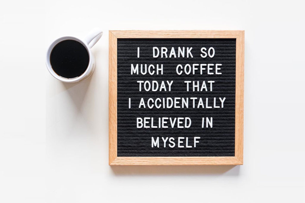 Coffee, Caffeine, Funny Coffee Quote